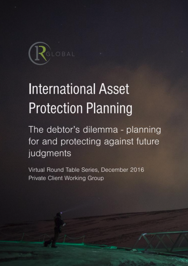 International Asset Protection Planning – the debtor's dilemma: planning for and protecting against future judgments