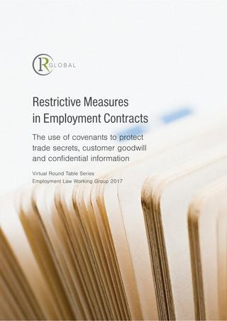 Restrictive Measures in Employment Contracts: The use of covenants to protect trade secrets, customer goodwill and confidential information