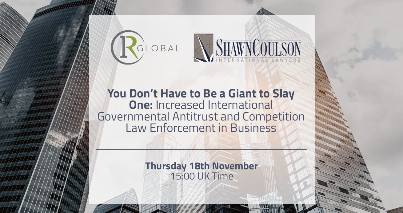 You Don't Have to Be a Giant to Slay One: How Your Clients Can Benefit from Increased International Governmental Antitrust and Competition Law Enforcement in Business